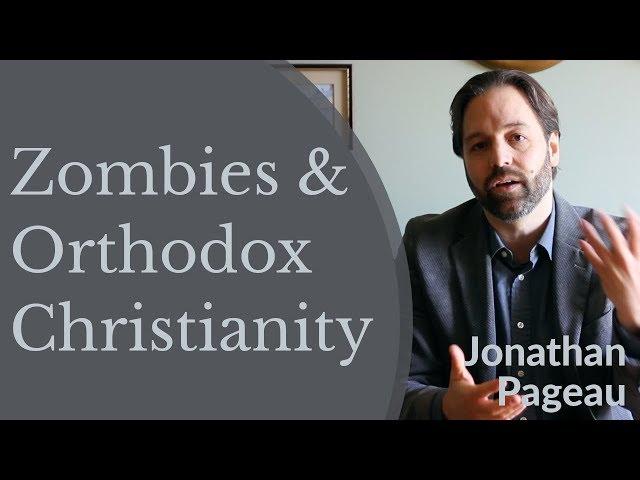 Jonathan Pageau - Zombies & Orthodox Christianity