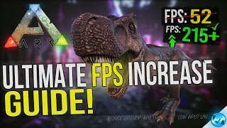 🔧 ARK Survival Evolved: Dramatically increase performance / FPS with any setup! 2018