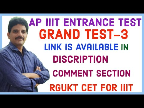 AP IIIT ENTRANCE TEST- GRAND TEST-3 DETAILS | RGUKT CET MODEL QUESTIONS- PRACTICE TEST DETAILS |