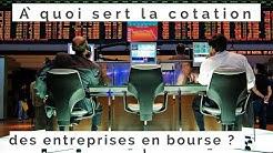 À quoi sert la cotation des entreprises en bourse ?