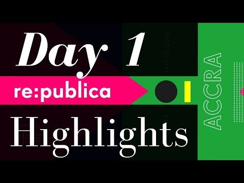 re:publica Accra - Day 1 Highlights