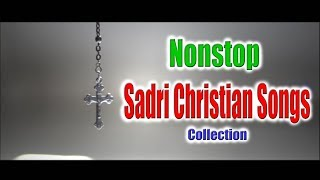 Sadri Christian Song Nonstop Part 1