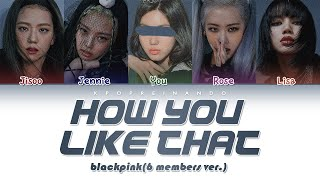 Download Lagu BALCKPINK + YOU - How You Like That [5 Members ver.] - (Color Coded Han|Rom|Eng) mp3