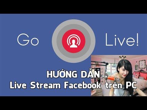 Hướng Dẫn Live Stream Facebook Cá Nhân, Fanpage, Group Facebook Trên Máy Tính PC, Laptop