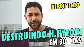 DEPOIMENTO - DESTRUINDO H PYLORI EM 30 DIAS NATURALMENTE