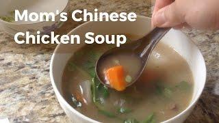 Mom's Recipe For Chinese Chicken Soup Aka Caldo De Pollo Chino
