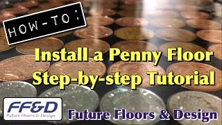How-To Lay a Penny Floor from Start to Finish | Step-by-step Tutorial (Sealed using FFD Epoxy Resin)