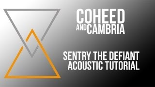 Sentry The Defiant Acoustic (Tutorial) Coheed and Cambria