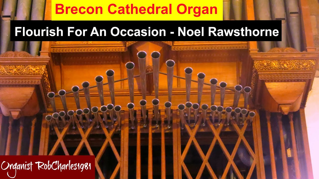 flourish for an occasion noel rawsthorne cathedral organ youtube