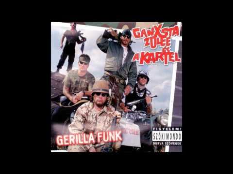 Ganxsta Zolee és a kartel - Gerilla Funk