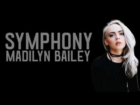 Madilyn Bailey - Symphony [Lyrics]