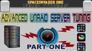 Advanced Server Tuning in unRAID - Get Maximum Performance Pt 1