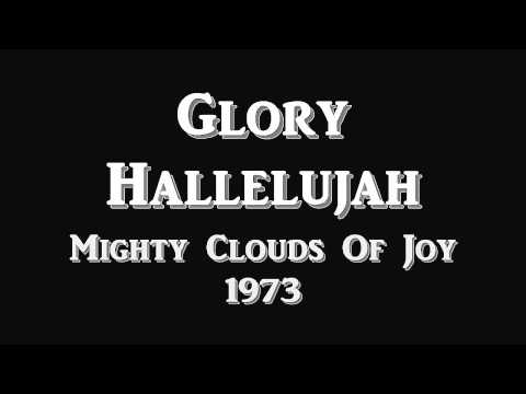 Glory Hallelujah - Mighty Clouds Of Joy - 1973