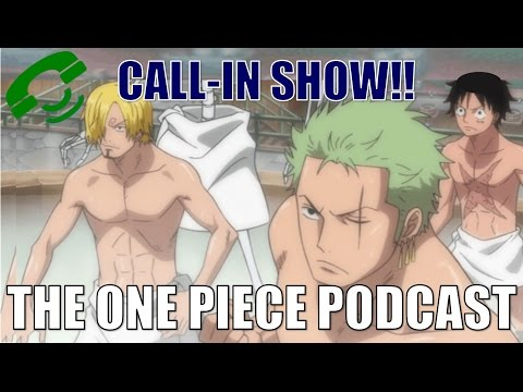 """The One Piece Podcast, Episode 419, """"Buncha Hunks"""" (Call-in Show)"""