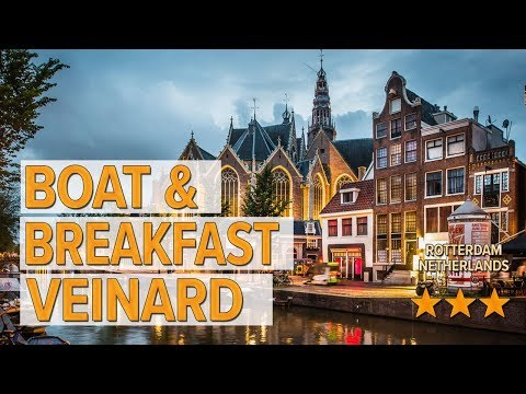 Boat & Breakfast Veinard Hotel Review   Hotels In Rotterdam   Netherlands Hotels