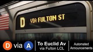 ᴴᴰ R160 D train via A line To Euclid Av - via 8 Av / Fulton Local - From Norwood - 205 St.