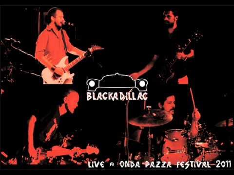 Blackadillac - No more faith (live @ Onda Pazza Festival 7 Agosto 2011)