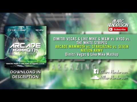 Arcade Mammoth Vs. Stargazing Vs. Seven Nation Army (Dimitri Vegas & Like Mike Mashup)