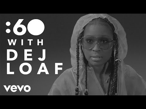 Dej Loaf - :60 With
