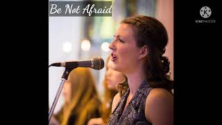 'Be Not Afraid' Hymn YouTube Thumbnail