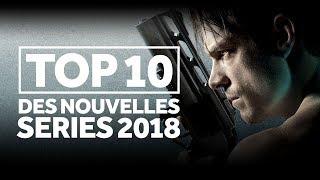 TOP 10 DES NOUVELLES SÉRIES 2018