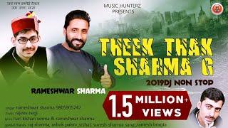 Latest DJ Non Stop Pahari Songs 2019   Theek Thak Sharma G   Rameshwar Sharma