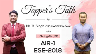 ESE 2018 Topper |  Chirag Jha EE, AIR 1 | Toppers Talk with Mr  B Singh, CMD, MADE EASY