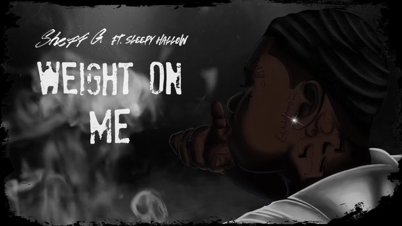 Download Sheff G - Weight On Me (Visualizer) (feat. Sleepy Hallow)