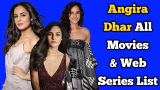 Angira Dhar All Movies List || All Web Series List || Indian Actress || Commando 3....