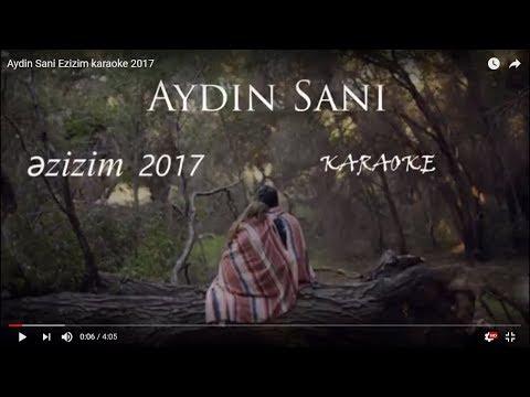 Aydin Sani Ezizim karaoke 2017