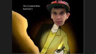 The Crooked Man - Bad End 1