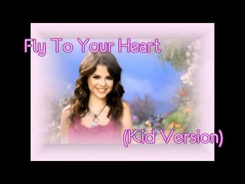 Selena Gomez - Fly To Your Heart (Kid Version)