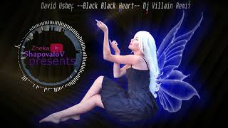 David Usher – Black Black Heart Dj Villain Remix