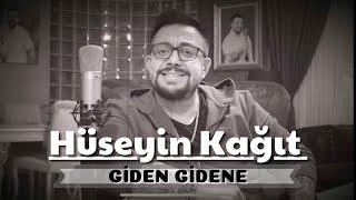 Hüseyin Kağıt - Giden Gidene (Home Official Video)