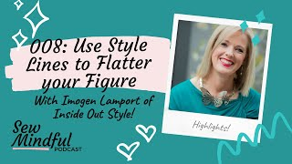 HIGHLIGHTS: 008 Use Style Lines to Flatter your Figure