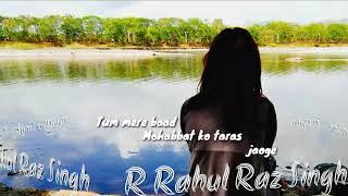 Heart touching Love song by R Rahul Raz Singh
