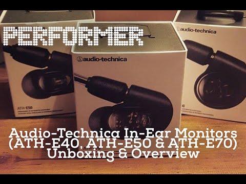 Audio-Technica In-Ear Monitors (ATH-E40, ATH-E50 & ATH-E70) Unboxing And Overview