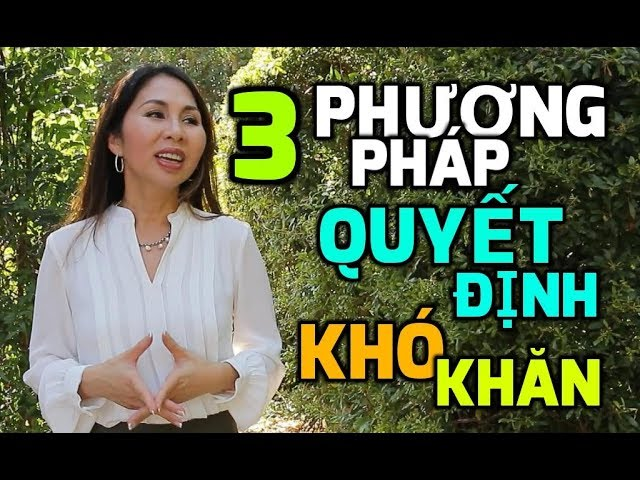 3 Phương Pháp Quyết Định Khó Khăn I LanBercu TV