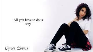 Alessia Cara Ft Zedd Stay Lyrics
