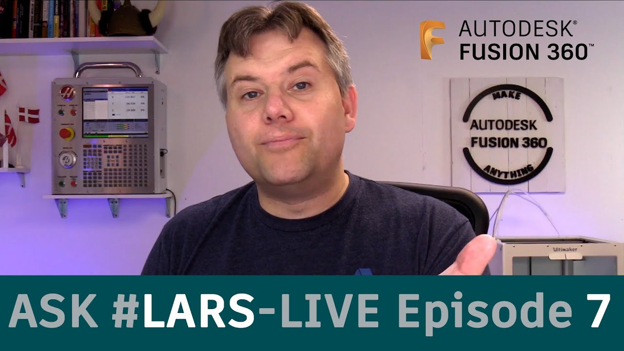 Ask LarsLive Fusion 360 — Sunday Edition — Episode 7