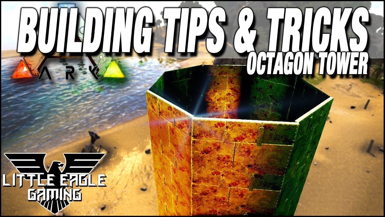 Arksurvivalevolved building tips tricks octagon tower for Construction tips and tricks