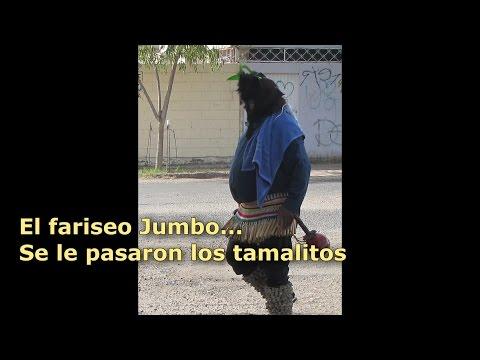 El Fariseo Jumbo...Se le pasaron los tamalitos!