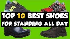 Best Shoes For Standing All Day On Your Feet 2018 - Relieve Foot Pain