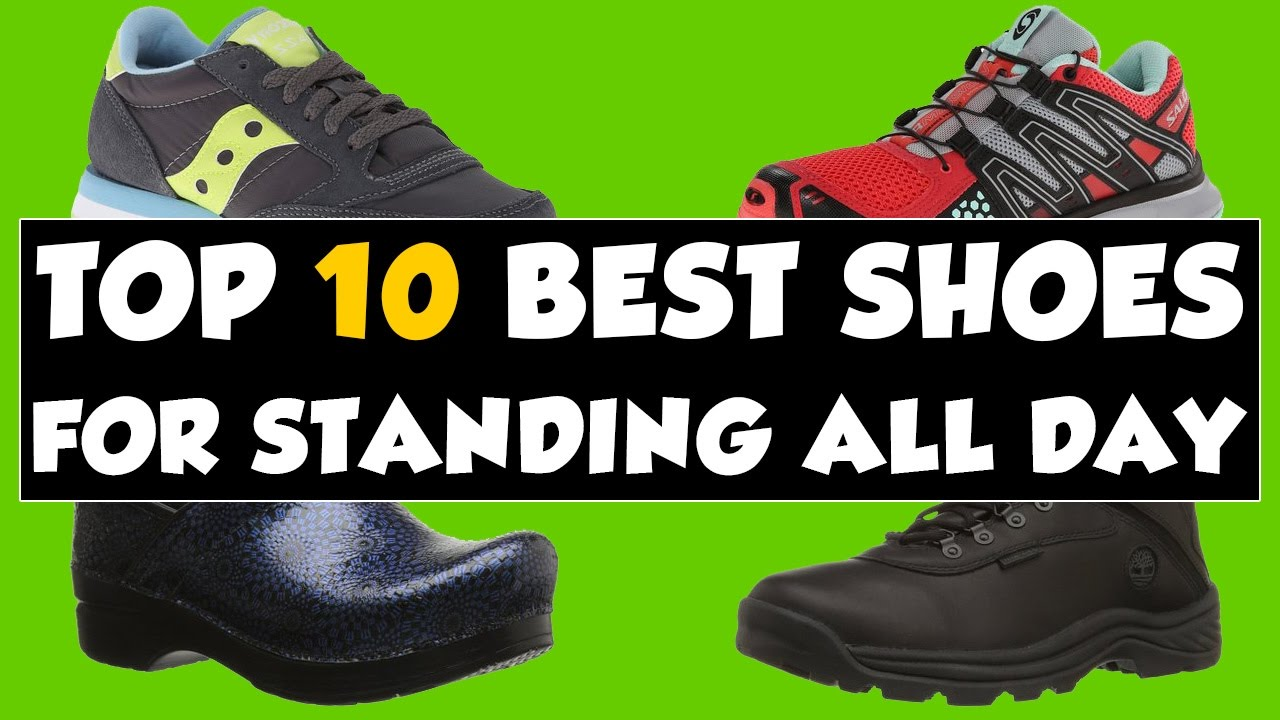 61885889076f8 Best Shoes For Standing All Day On Your Feet 2018 - Relieve Foot Pain