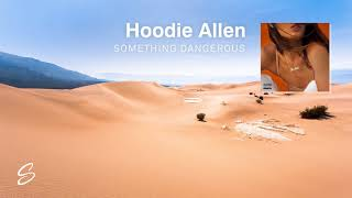 Hoodie Allen - Something Dangerous Mp3
