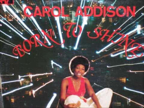 Carol Addison - Born To Shine