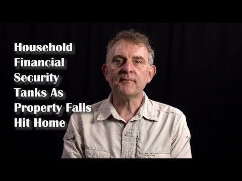 Household Financial Security Tanks As Property Falls Hit Home