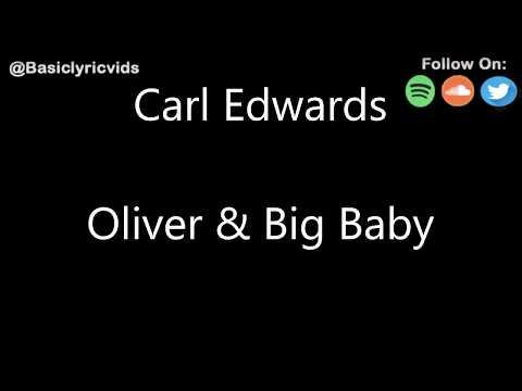 Oliver & Big Baby - Carl Edwards (Lyrics)