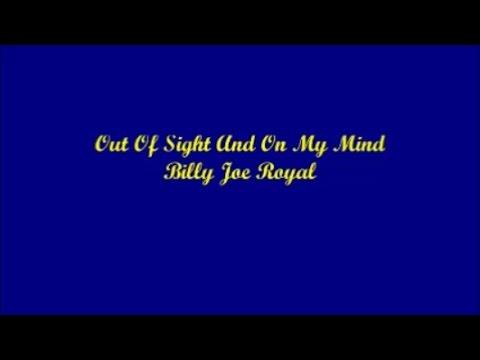 Out Of Sight And On My Mind - Billy Joe Royal (Lyrics)