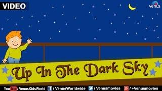 Up In The Dark Sky : Best Nursery Rhyme For Kids